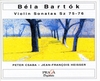 BELA BARTOK (1881-1945) : INSTRUMENTAL WORKS FOR VIOLIN - VOL. 1 - Peter CSABA, J.-F. HEISSER