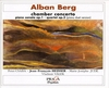 ALBAN BERG (1885-1935) - CHAMBER CONCERTO FOR PIANO, VIOLIN AND 13 WINDS  PIANO SONATA Op.1 - QUARTET 0p.3