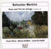 Bohuslav MARTINU (1890-1959) : COMPLETE DUOS AND TRIO FOR STRINGS - P. Hula, J. Kluson, M. Kanka