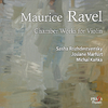 MAURICE RAVEL (1875-1937) : CHAMBER WORKS FOR VIOLIN